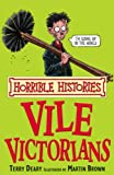 The Vile Victorians (Horrible Histories) (Horrible Histories)