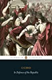 In Defence of the Republic (Penguin Classics)
