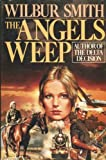 The Angels Weep (A Novel in the Ballantyne Family Series)