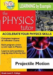 Physics Tutor: Projectile Motion