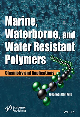 marine-waterborne-and-water-resistant-polymers-chemistry-and-applications