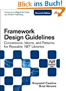 Framework Design Guidelines: Conventions, Idioms, and Patterns for Reuseable .NET Libraries (Microsoft .Net Development)