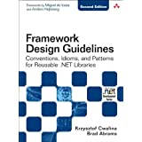 Framework Design Guidelines: Conventions, Idioms, and Patterns for Reusable .NET Libraries (2nd Edition)by Krzysztof Cwalina