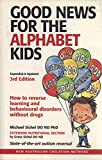 img - for Good News For the Alphabet Kids: How to Reverse Learning & Behavioural Disorders Without Drugs book / textbook / text book