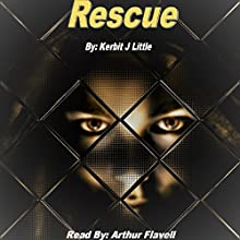 Rescue: The Thorntons, Book 5 | Livre audio Auteur(s) : Kerbit Little Narrateur(s) : Arthur Flavell