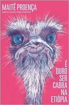Duro Ser Cabra Na Etiopia (Em Portugues do Brasil): Maite Proenca