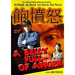 A Belly Full of Anger (Fully Translated English Edition with the voices of Bob Odenkirk, Joel Hodgson, Trace Beaulieu, Philip Proctor)