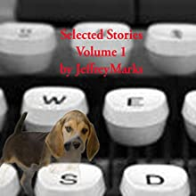 Selected Stories, Volume 1 (       UNABRIDGED) by Jeffrey Marks Narrated by Bryan Olson