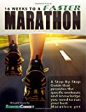 16 Weeks to a Faster Marathon: Utilize the secret training strategies employed by elite athletes to stay injury-free, train smarter and run your best marathon ever. (Volume 1)