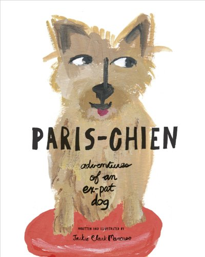 Paris-Chien: Adventures of an Ex-Pat Dog