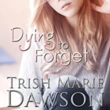 Dying to Forget (The Station) (Volume 1) (       UNABRIDGED) by Trish Marie Dawson Narrated by Kimberly Woods