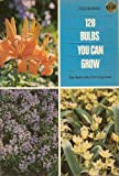 img - for 128 Bulbs You Can Grow : Symbol-Coded for Easy Care book / textbook / text book