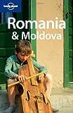 Lonely Planet Romania & Moldova (Lonely Planet Romania and Moldova)