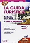 La guida turistica. Manuale completo...