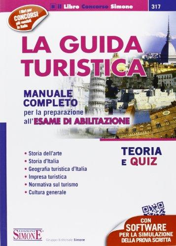 La guida turistica Manuale completo per la preparazione all'esame di abilitazione Teoria e quiz Con software d PDF