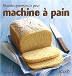 Recettes gourmandes pour machine � pain