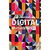 Understanding Digital Humanitiesby Dr David M. Berry