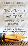Prosperity for Writers Productivity Journal: A Writer's Workbook for Creating Abundance