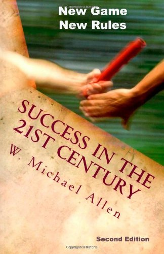 New Game New Rules: Success in the 21st Century: W. Michael Allen: 9781484060346: Amazon.com: Books
