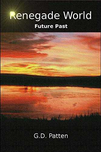 Renegade World - Future Past by GD Patten