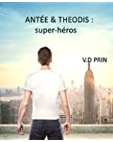 ANT�E & THEODIS : super-h�ros.