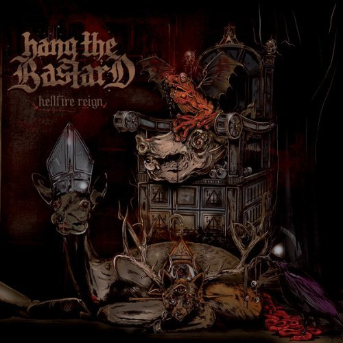 Hellfire Reign by Hang The Bastard