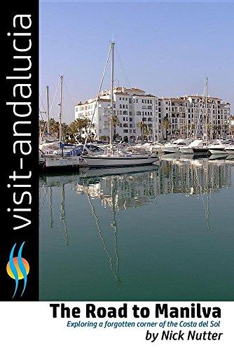 The Road to Manilva: Exploring the forgotten corner of the Costa del Sol: Volume 2 (Visit Andalucia)