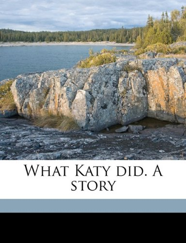 What Katy did. A story
