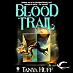 Blood Trail: Blood, Book 2 (       UNABRIDGED) by Tanya Huff Narrated by Justine Eyre