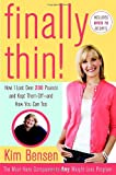 Finally Thin!: How I Lost More Than 200 Pounds and Kept Them Off--and How You Can, Too