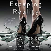 Escaping Reality (       UNABRIDGED) by Lisa Renee Jones Narrated by Charlotte Penfield
