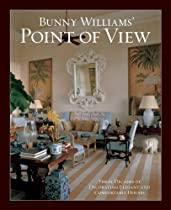 Free Bunny Williams' Point of View: Three Decades of Decorating Elegant and Comfortable Houses Ebook & PDF Download