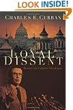 Loyal Dissent: Memoir of a Catholic Theologian (Moral Traditions)