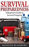 Survival Preparedness: A Beginners Guide to Survival Prepping (English Edition)