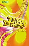 echange, troc Terence Blacker - Zappe tes parents