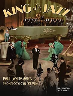 Book Cover: King of Jazz: Paul Whiteman's Technicolor Revue