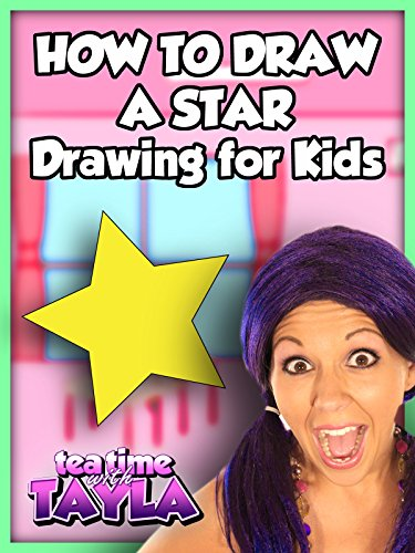 Tea Time with Tayla: How to Draw a Star, Drawing for Kids