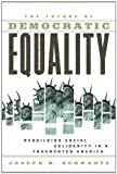 img - for The Future Of Democratic Equality: Rebuilding Social Solidarity in a Fragmented America book / textbook / text book
