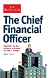 Jason Karaian The Economist: The Chief Financial Officer: What CFOs do, the influence they have, and why it matters
