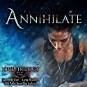 Annihilate: Hive Trilogy, Book 3 Audiobook by Leia Stone, Jaymin Eve Narrated by Dara Rosenberg