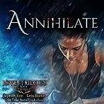 Annihilate: Hive Trilogy, Book 3 | Leia Stone,Jaymin Eve
