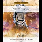 Prince Caspian: The Chronicles of Narnia (Dramatized) | [C. S. Lewis]