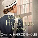 Keep the Home Fires Burning: War at Home, 1915 (       UNABRIDGED) by Cynthia Harrod-Eagles Narrated by Annie Aldington