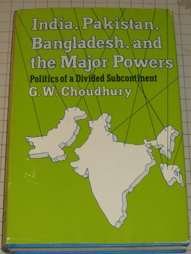 India, Pakistan, Bangladesh and the Major Powers (Institute book series of the Foreign Policy Research Institute) PDF