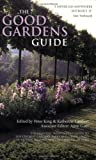 img - for The Good Gardens Guide: The Essential Independent Guide to the 1200 Best Gardens, Parks and Green Spaces in Britain, Ireland and the Channel Islands book / textbook / text book