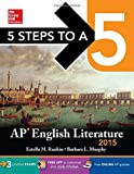 5 Steps to a 5 AP English Literature, 2015 Edition (5 Steps to a 5 on the Advanced Placement Examinations Series)