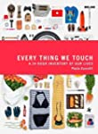 Every Thing We Touch: A 24-Hour Inven...