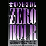 The Zero Hour, Program Three: If the Two of Them Are Dead | Rod Serling