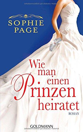 Sophie Page: Wie man einen Prinzen heiratet