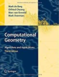 img - for Computational Geometry: Algorithms and Applications 3rd edition by de Berg, Mark, Cheong, Otfried, van Kreveld, Marc, Overmars, (2008) Hardcover book / textbook / text book